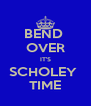 BEND  OVER IT'S SCHOLEY  TIME - Personalised Poster A4 size