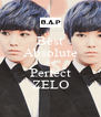 Best Absolute And Perfect ZELO - Personalised Poster A4 size