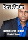 Best Actor  Randie Forne     BJ Britt   Kevin J Stone    - Personalised Poster A4 size