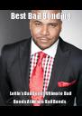Best Bail Bonding  Loftin's Bail Bonds Ultimate Bail Bonds Atkinson Bail Bonds   - Personalised Poster A4 size