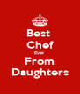 Best  Chef Ever From Daughters - Personalised Poster A4 size