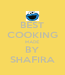 BEST COOKING MADE BY SHAFIRA - Personalised Poster A4 size
