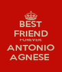 BEST FRIEND FOREVER: ANTONIO AGNESE  - Personalised Poster A4 size