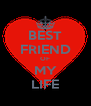 BEST FRIEND OF MY LIFE - Personalised Poster A4 size