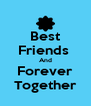 Best Friends  And Forever Together - Personalised Poster A4 size