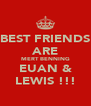 BEST FRIENDS ARE MERT BENNING EUAN & LEWIS !!! - Personalised Poster A4 size