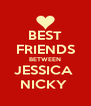 BEST FRIENDS BETWEEN JESSICA  NICKY  - Personalised Poster A4 size