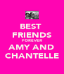 BEST  FRIENDS FOREVER AMY AND CHANTELLE - Personalised Poster A4 size