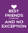 BEST FRIENDS FOREVER AND NO EXCEPTION - Personalised Poster A4 size