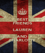 BEST FRIENDS LAUREN AND CHARLOTTE - Personalised Poster A4 size