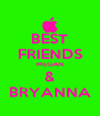 BEST FRIENDS MEGAN & BRYANNA - Personalised Poster A4 size