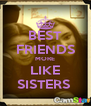 BEST FRIENDS MORE LIKE SISTERS  - Personalised Poster A4 size