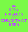 BEST FRIENDS SAY CHUG THAT BEER - Personalised Poster A4 size