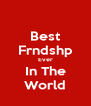 Best Frndshp Ever In The World - Personalised Poster A4 size