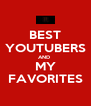 BEST YOUTUBERS AND  MY FAVORITES - Personalised Poster A4 size
