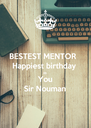 BESTEST MENTOR Happiest birthday to  You Sir Nouman - Personalised Poster A4 size
