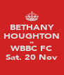 BETHANY HOUGHTON vs WBBC FC Sat. 20 Nov - Personalised Poster A4 size