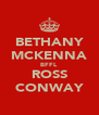 BETHANY MCKENNA BFFL ROSS CONWAY - Personalised Poster A4 size