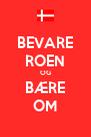 BEVARE ROEN OG BÆRE OM - Personalised Poster A4 size