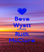Beve Wyatt LOVES Ruth McClure - Personalised Poster A4 size