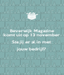 Beverwijk Magazine komt uit op 13 november Sta jij er al in met jouw bedrijf?  - Personalised Poster A4 size