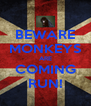 BEWARE MONKEYS ARE COMING RUN! - Personalised Poster A4 size