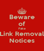 Beware of Fake Link Removal Notices - Personalised Poster A4 size