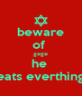 beware of  gege he  eats everthing - Personalised Poster A4 size