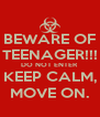 BEWARE OF TEENAGER!!! DO NOT ENTER KEEP CALM, MOVE ON. - Personalised Poster A4 size