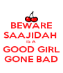 BEWARE SAAJIDAH  IS A  GOOD GIRL GONE BAD - Personalised Poster A4 size