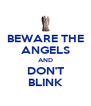 BEWARE THE ANGELS AND DON'T BLINK - Personalised Poster A4 size