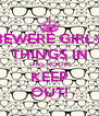 BEWERE GIRLY THINGS IN THIS ROOM KEEP OUT! - Personalised Poster A4 size