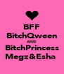 BFF BitchQween AND BitchPrincess Megz&Esha  - Personalised Poster A4 size