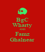 BgC Wharty AND Famz Ghalnear - Personalised Poster A4 size