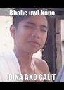 Bhabe uwi kana DINA AKO GALIT - Personalised Poster A4 size
