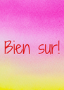 Bien sur! - Personalised Poster A4 size