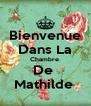 Bienvenue Dans La Chambre  De  Mathilde  - Personalised Poster A4 size
