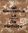 Bienvenue La Chambre  De  Mathilde  - Personalised Poster A4 size