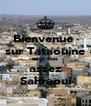 Bienvenue  sur Tataouine vous êtes  assez  Sahraoui - Personalised Poster A4 size