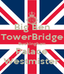 Big Ben TowerBridge Buckingham Palace Westmister - Personalised Poster A4 size