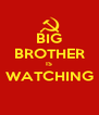 BIG BROTHER IS WATCHING  - Personalised Poster A4 size