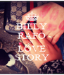 BILLY RAFO IS LOVE STORY - Personalised Poster A4 size