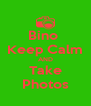 Bino  Keep Calm AND Take Photos - Personalised Poster A4 size