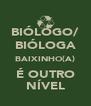BIÓLOGO/ BIÓLOGA BAIXINHO(A) É OUTRO NÍVEL - Personalised Poster A4 size