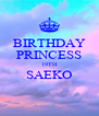 BIRTHDAY PRINCESS 19TH SAEKO  - Personalised Poster A4 size