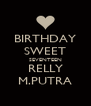 BIRTHDAY SWEET SEVENTEEN RELLY M.PUTRA - Personalised Poster A4 size