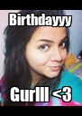 Birthdayyy Gurlll <3 - Personalised Poster A4 size
