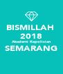 BISMILLAH  2018 Akademi Kepolisian SEMARANG  - Personalised Poster A4 size