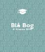 Blå Bog 6 Klasse 2016   - Personalised Poster A4 size