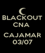BLACKOUT CNA   CAJAMAR 03/07 - Personalised Poster A4 size